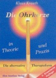 Die Ohrkerze in Theorie und Praxis von Klaus Krauth